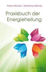Praxisbuch der Energieheilung