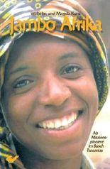 Jambo Afrika: Als Missionspioniere im Busch Tansanias