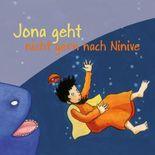 Jona geht nicht gern nach Ninve