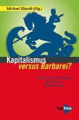Kapitalismus versus Barbarei?