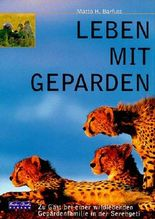 Leben mit Geparden - Zu Gast bei wildlebenden Gepardenfamilie in der Serengeti