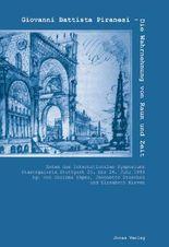 Giovanni Battista Piranesi - Die Wahrnehmung von Raum und Zeit
