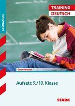 Training Deutsch Mittelstufe / Aufsatz 9. / 10. Klasse