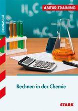 Abitur-Training Chemie / Rechnen in der Chemie