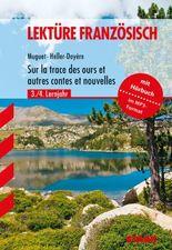 Französisch Lektüre / Sur la trace des ours et autres contes et nouvelles