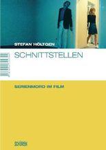 Schnittstellen: Serienmord im Film (Marburger Schriften zur Medienforschung)