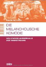 Die melancholische Komödie: Hollywood außerhalb des Mainstreams