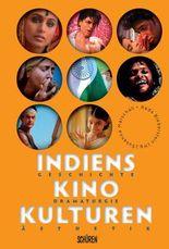 Indiens Kinokulturen.  Geschichte – Dramaturgie – Ästhetik
