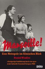 Marseille! Eine Metropole im filmischen Blick