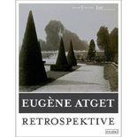 Eugène Atget. Retrospektive
