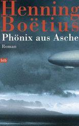 Phönix aus Asche: Roman