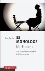 55 Monologe für Frauen