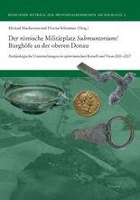Der römische Militärplatz Submuntorium/Burghöfe an der oberen Donau
