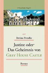 Justine oder Das Geheimnis von Grey House Castle