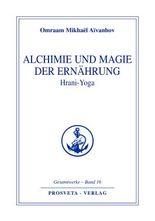 Alchimie und Magie der Ernährung