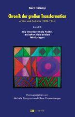 Chronik der grossen Transformation. Artikel und Aufsätze (1920-1945) / Chronik der großen Transformation. Artikel und Aufsätze (1920-1945)