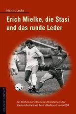 Erich Mielke, die Stasi und das runde Leder