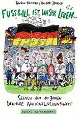 Fußball ist unser Leben…