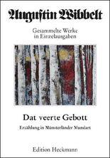 Augustin Wibbelt - Gesammelte Werke in Einzelausgaben / Dat veerte Gebott
