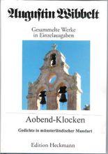 Augustin Wibbelt - Gesammelte Werke in Einzelausgaben / Aobend-Klocken
