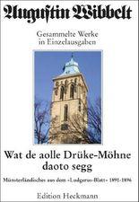 Augustin Wibbelt - Gesammelte Werke in Einzelausgaben / Wat de aolle Drüke Möhne daoto segg