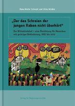 """""""Der das Schreien der jungen Raben nicht überhört"""": Der Wittekindshof - eine Einrichtung für Menschen mit geistiger Behinderung, 1887 bis 2012"""