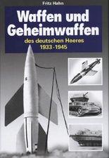 Waffen und Geheimwaffen des Deutschen Heeres 1933-1945