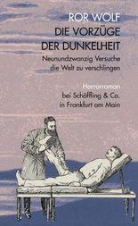 Die Vorzüge der Dunkelheit: Neunundzwanzig Versuche die Welt zu verschlingen. Horrorroman.