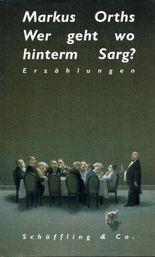 Wer geht wo hinterm Sarg?: Erzählungen