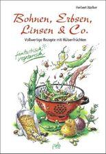 Bohnen, Erbsen, Linsen & Co.