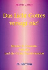 Das Licht Gottes versagt nie!