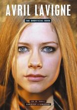 Avril Lavigne - The Unofficial Book