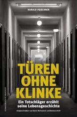 Türen ohne Klinke - Ein verurteilter Totschläger erzählt seine Lebensgeschichte