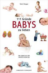 111 Gründe, Babys zu lieben