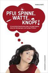 Pfui Spinne, Watte, Knopf!