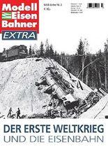 Der Erste Weltkrieg und die Eisenbahn - MEB ModellEisenBahner Extra
