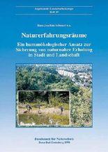 Naturerfahrungsräume: Ein humanökologischer Ansatz zur Sicherung von naturnaher Erholung in Stadt und Landschaft