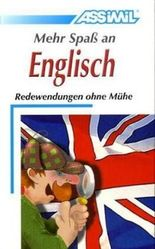 ASSiMiL Selbstlernkurs für Deutsche / Assimil Mehr Spaß an Englisch