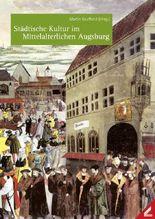 Städtische Kultur im Mittelalterlichen Augsburg