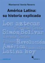 América Latina: su historia explicada (Colección azul)