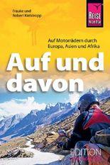 Auf und davon - Auf Motorrädern durch Europa, Asien, Afrika