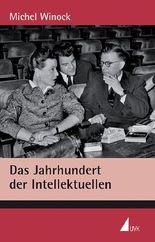 Das Jahrhundert der Intellektuellen