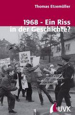 1968 – Ein Riss in der Geschichte?