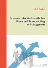 Systemisch-konstruktivistisches Einzel- und Teamcoaching im Management