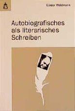 Autobiografisches als literarisches Schreiben