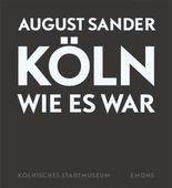 August Sander - Köln wie es war