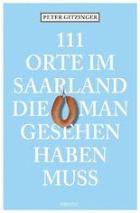 111 Orte im Saarland, die man gesehen haben muss
