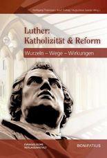 Luther: Katholizität & Reform