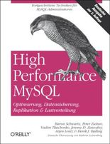 High Performance MySQL / Optimierung, Backups, Replikation und Lastverteilung