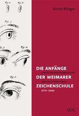 Die Anfänge der Weimarer Zeichenschule (1774 - 1806)